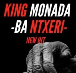 King Monada - Ba Ntxeri ft. Lexxiphonik